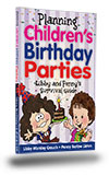 Planning Children's Birthday Parties: Libby and Penny's Survival Guide